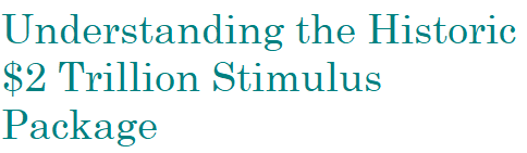 Understanding the Historic $2 Trillion Stimulus Package