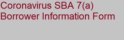 Coronavirus SBA 7(a) Borrower Information Form